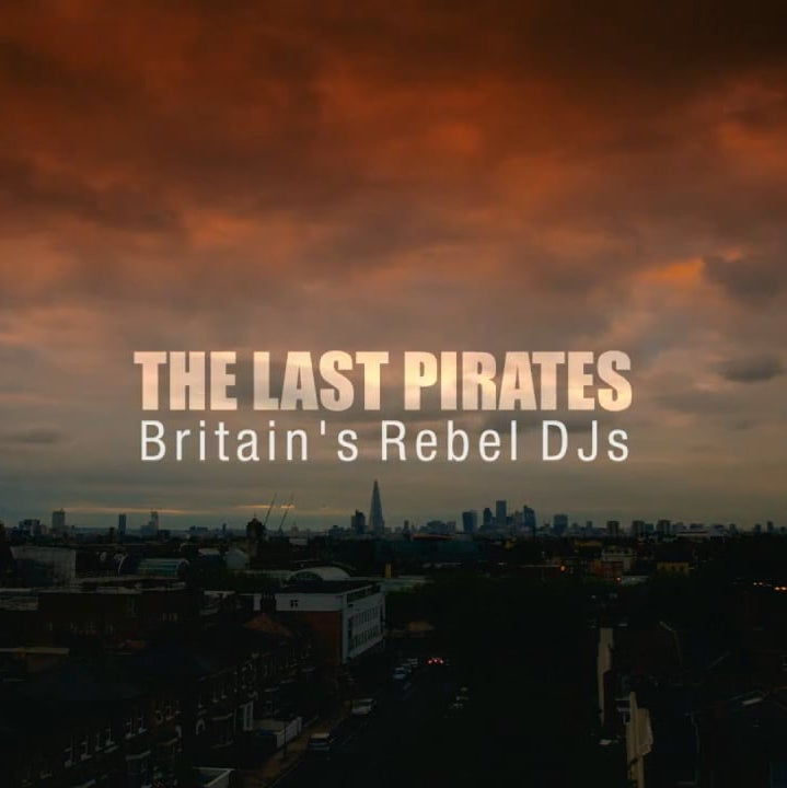 The Last Pirates: Britain's Rebel DJs